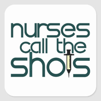 Nurses Call The Shots Square Sticker
