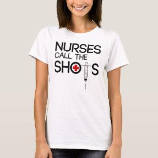 nurses call the shots T-Shirt