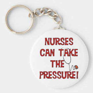 Nurses Can Take the Pressure Keychains