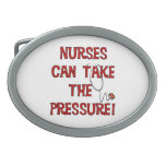 Nurses Can Take the Pressure Oval Belt Buckles