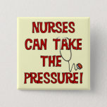 Nurses Can Take the Pressure Pinback Button