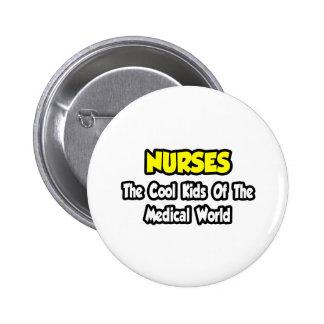 Nurses...Cool Kids of Medical World Button