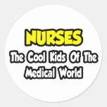 Nurses...Cool Kids of Medical World Classic Round Sticker