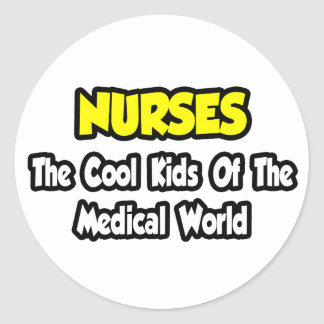 Nurses...Cool Kids of Medical World Stickers