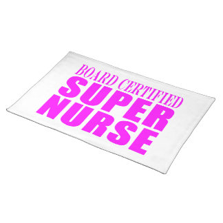 Nurses Cool Pink Gifts Board Certified Super Nurse Placemat