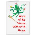 Nurse's Day Card - Worse without a Nurse