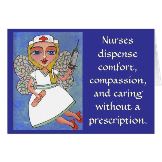 Nurses dispense comfort, compassion... - card