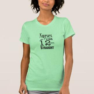 Nurses do it 12 hrs straight -Black Text T Shirt