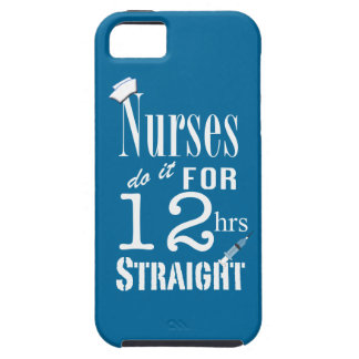 Nurses do it 12 hrs straight!-White Text iPhone SE/5/5s Case