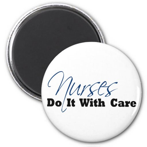 Nurses Do It With Care 2 Inch Round Magnet