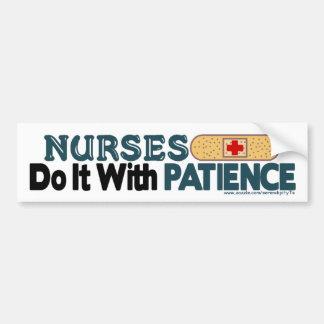 Nurses Do It With Patience Car Bumper Sticker