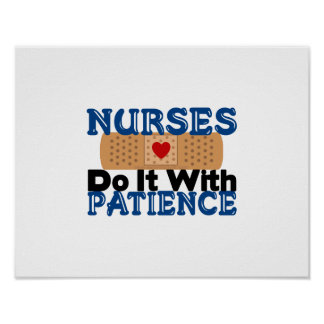 Nurses Do It With Patience Poster