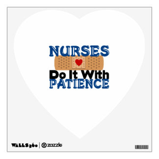 Nurses Do It With Patience Wall Decal