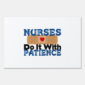 Nurses Do It With Patience Yard Sign