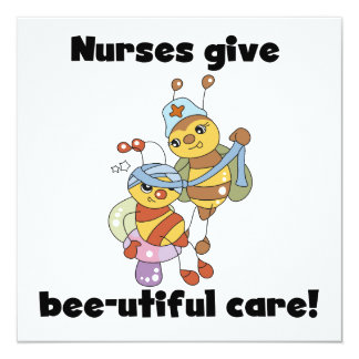 Nurses Give Bee-utiful Care T-shirts and Gifts 5.25x5.25 Square Paper Invitation Card