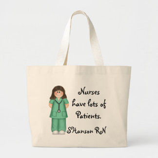 Nurses have lots of Patients Large Tote Bag