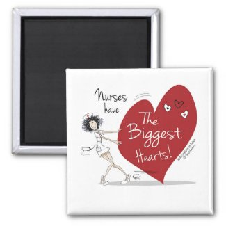 Nurses have the Biggest Hearts Magnet
