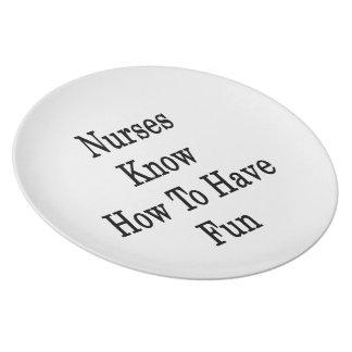 Nurses Know How To Have Fun Dinner Plate