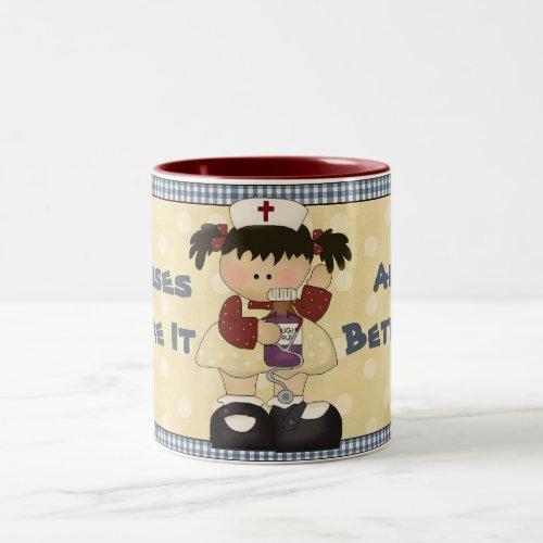 Nurses Make It All Better Coffee Mug