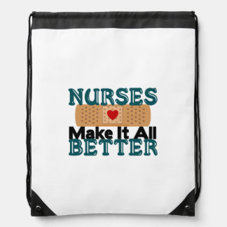Nurses Make It All Better Drawstring Bag