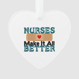 Nurses Make It All Better Ornament