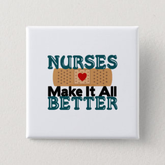 Nurses Make It All Better Pinback Button