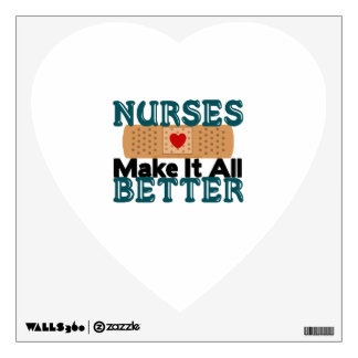 Nurses Make It All Better Wall Skin