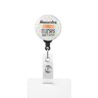 Nurses Make it Better Personalized Badge Holder