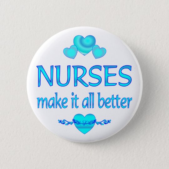 Nurses Make it Better Pinback Button