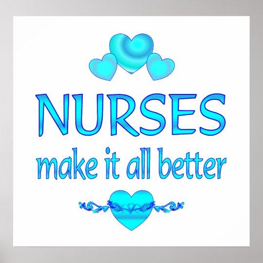 Nurses Make it Better Poster