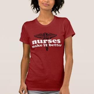 Nurses Make It Better Tshirts