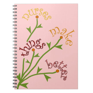 Nurses Make Things Better Bouquet Notebook