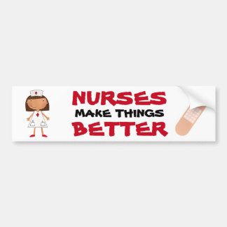 Nurses Make Things Better Bumper Sticker