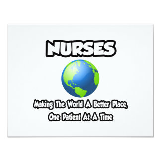 """Nurses...Making the World a Better Place 4.25"""" X 5.5"""" Invitation Card"""