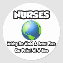 Nurses...Making the World a Better Place Classic Round Sticker