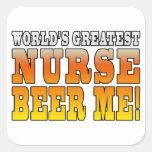 Nurses Parties : Worlds Greatest Nurse Beer Me Square Stickers