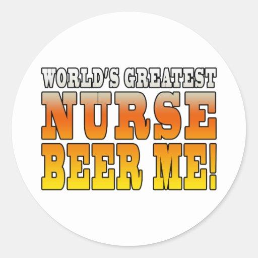 Nurses Parties : Worlds Greatest Nurse Beer Me Sticker