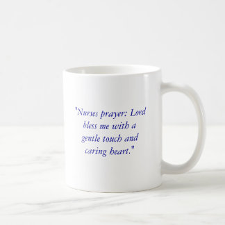"""Nurses prayer: Lord bless me with a gentle tou... Classic White Coffee Mug"