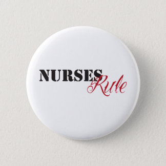nurses rule pinback button