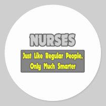 Nurses...Smarter Classic Round Sticker