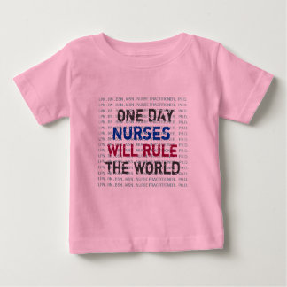 NURSES Will Rule The World Babies T-Shirt