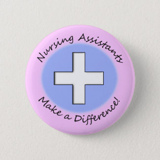 "Nursing Assistant Gifts ""Making a Difference"" Button"