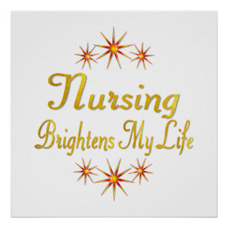 Nursing Brightens My Life Posters