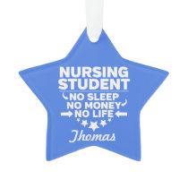 Nursing College Student No Life or Money Ornament