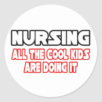 Nursing...Cool Kids Classic Round Sticker
