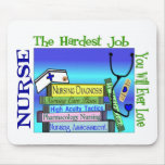 "Nursing ""Hardest Job You'll Ever Love"" Gifts Mouse Pad"