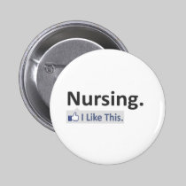 Nursing...I Like This 2 Inch Round Button