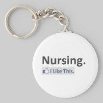 Nursing...I Like This Basic Round Button Keychain