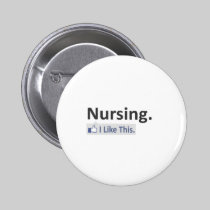 Nursing...I Like This Pinback Buttons