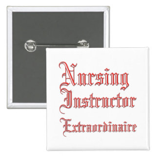 Nursing Instructor - Extraordinaire 2 Inch Square Button